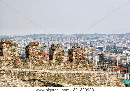 Battlements Of An Ancient Fortress Over Thessaloniki. Greece