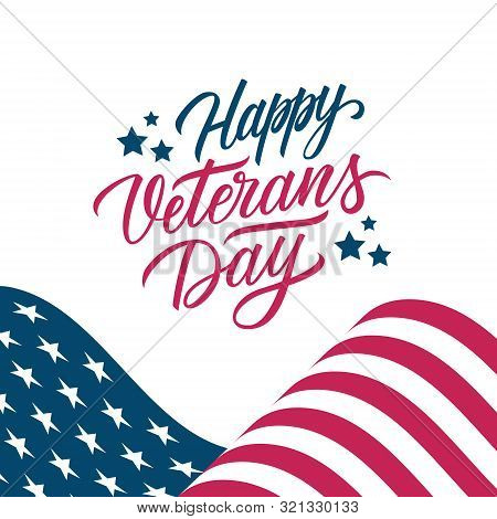 Usa Veterans Day Greeting Card With United States Waving National Flag And Hand Lettering Text Happy