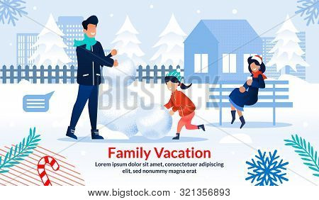 Poster Motivating Spend Winter Time With Family Together. Father, Mother And Daughter Rent House In