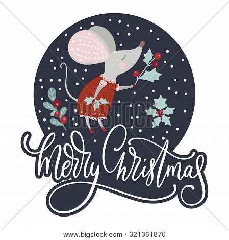 Chirstmas Funny Cartoon Girl Mouse In A Flat Style And Holly Berry With Letteng Quote - Merry Christ