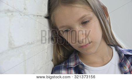 Unhappy Child, Sad Kid Stressed Ill Girl In Depression, Sick Child Abused Person