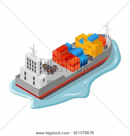 Cargo Ship, Freighter With Containers, Boxes And Drums, Barrels. Sea Delivery And Freight Insurance