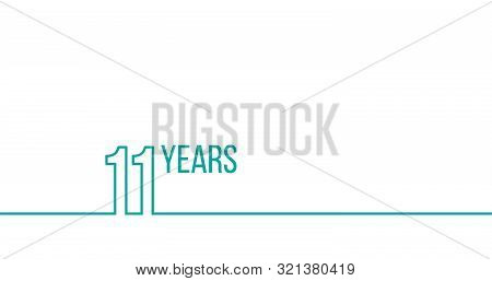 11 Years Anniversary Or Birthday. Linear Outline Graphics. Can Be Used For Printing Materials, Brouc