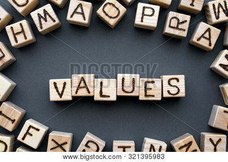 Word Values Composed Of Wooden Cubes With Letters, Core Values Are The Fundamental Beliefs Concept,