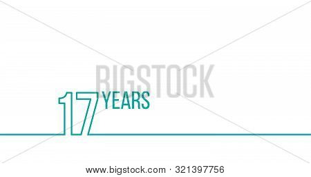 17 Years Anniversary Or Birthday. Linear Outline Graphics. Can Be Used For Printing Materials, Brouc