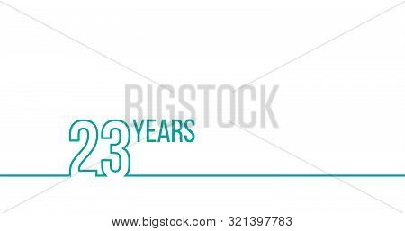 23 Years Anniversary Or Birthday. Linear Outline Graphics. Can Be Used For Printing Materials, Brouc