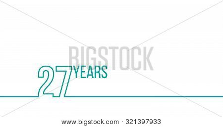 27 Years Anniversary Or Birthday. Linear Outline Graphics. Can Be Used For Printing Materials, Brouc