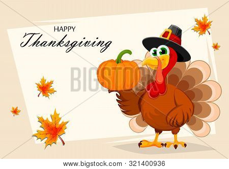 Happy Thanksgiving, Greeting Card, Poster Or Flyer For Holiday. Thanksgiving Turkey Holding Pumpkin
