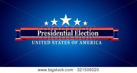 Vote 2020   Presidential Election Usa, Presidential Campaign Banner With Usa Flag
