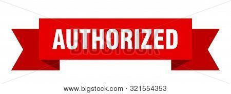 Authorized Ribbon. Authorized Isolated Sign. Authorized Banner