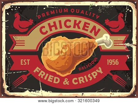 Fried And Crispy Chicken Meat Retro Sign Post With Creative Emblem. Chicken Drumstick On Old Metal T