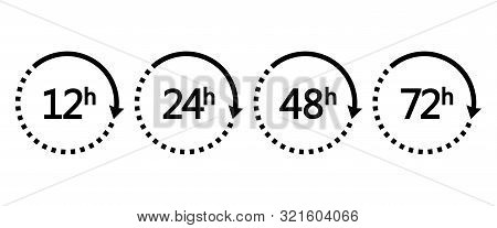 12, 24, 48 And 72 Hours Clock Arrows. Set Of Black Icons Work Time Or Delivery Service Time. Vector