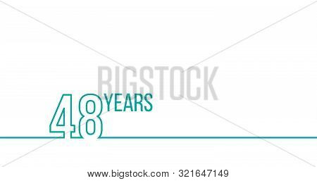 48 Years Anniversary Or Birthday. Linear Outline Graphics. Can Be Used For Printing Materials, Brouc