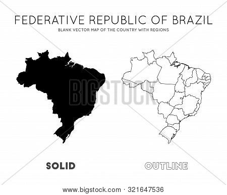 Brazil Map. Blank Vector Map Of The Country With Regions. Borders Of Brazil For Your Infographic. Ve