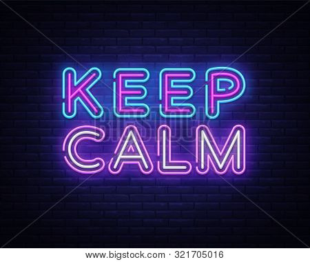 Keep Calm Neon Text Vector. Keep Calm Neon Sign, Design Template, Modern Trend Design, Night Signboa