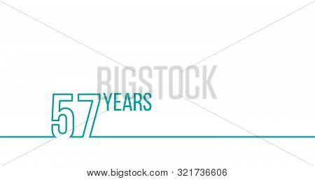 57 Years Anniversary Or Birthday. Linear Outline Graphics. Can Be Used For Printing Materials, Brouc