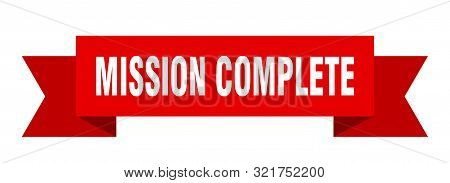 Mission Complete Ribbon. Mission Complete Isolated Sign. Mission Complete Banner