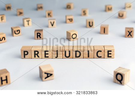 Prejudice - Word From Wooden Blocks With Letters,  Personal Opinions Prejudice Bias Concept, Random