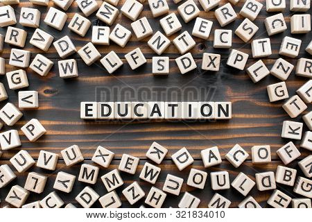 Education - Word From Wooden Blocks With Letters, School Or College Teaching Or Learning Knowledge E