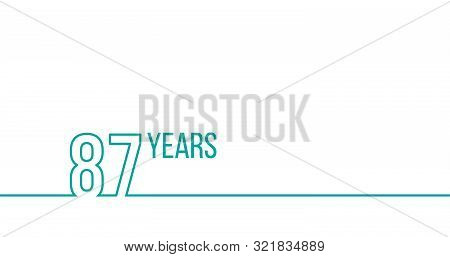 87 Years Anniversary Or Birthday. Linear Outline Graphics. Can Be Used For Printing Materials, Brouc