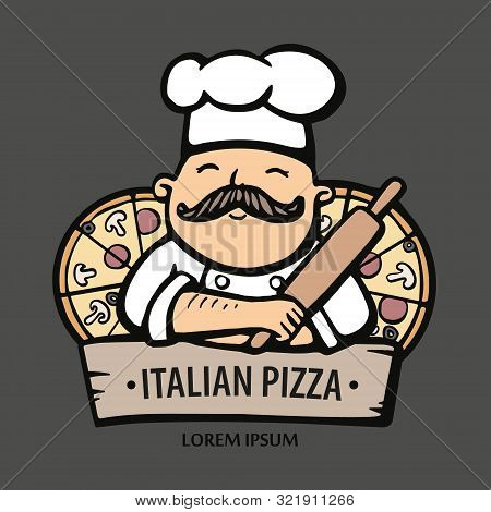 Pizza Logo. Hand Drawn Vector Illustration Of Chef-cooker With A Mustache And Pizzas. Italian Chef L