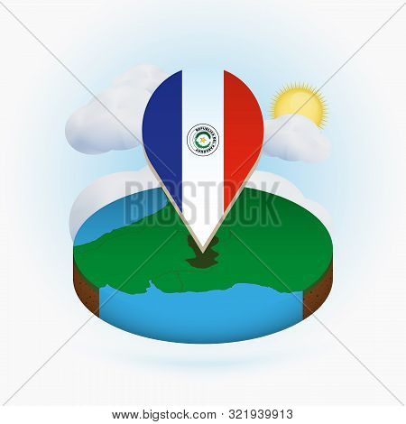 Isometric Round Map Of Paraguay And Point Marker With Flag Of Paraguay. Cloud And Sun On Background.