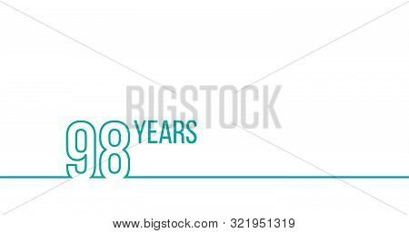 98 Years Anniversary Or Birthday. Linear Outline Graphics. Can Be Used For Printing Materials, Brouc