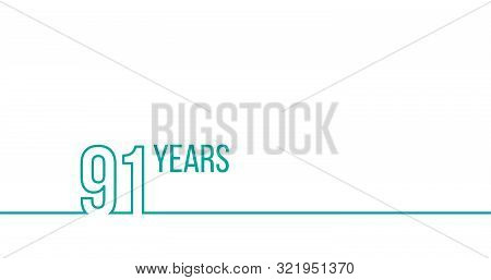 91 Years Anniversary Or Birthday. Linear Outline Graphics. Can Be Used For Printing Materials, Brouc