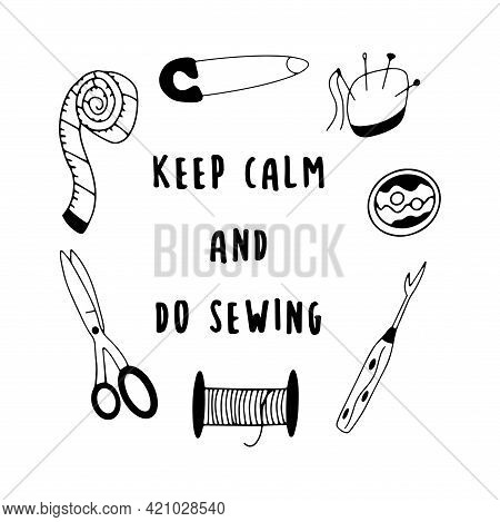 Set Of Elements For Needlework And Sewing. Keep Calm And Do Sewing. Needle And Thread, Scissors And
