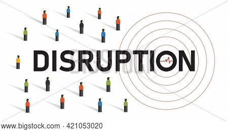 Disruption Change In Society Consumer. Revolutionary Wave In Crowd Community Disrupt People