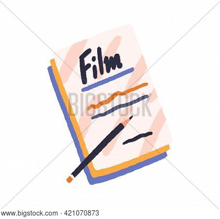 Film Scenario Papers And Pencil. Handwritten Movie Script, Screenplay Copy. Cinema Storyboard. Scree