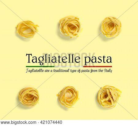 Italian Pasta Tagliatelle. Raw Pasta Fettuccine Pop Art Background, Flat Lay. Italian Raw Nest Pasta