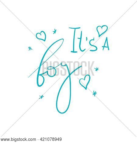 Vector Handwriting Words It S A Boy. Handdrawn Ink Brush Lettering Design For Holiday Greeting Card