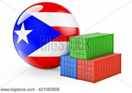 Cargo Containers With Puerto Rican Flag. Freight Shipping In Puerto Rico, 3d Rendering Isolated On W