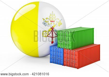 Cargo Containers With Vatican Flag. Freight Shipping In Vatican, 3d Rendering Isolated On White Back