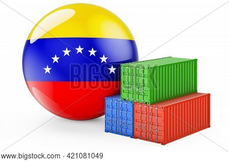 Cargo Containers With Venezuelan Flag. Freight Shipping In Venezuela, 3d Rendering Isolated On White