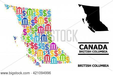 Multicolored Bank And Dollar Mosaic And Solid Map Of British Columbia Province. Map Of British Colum