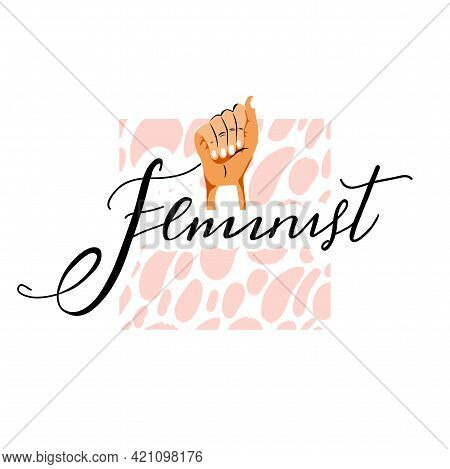 Girl Slogan For T Shirt With Feminism Symbol And Simple Texture. Woman Fist Showing Her Power. Trend