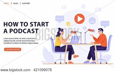 Podcast Or Interview Concept. Podcasters Recording A Podcast With Microphone And Headphones. Vector