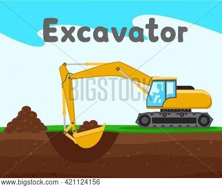 The Excavator Digs A Hole In The Background Of Nature. Construction Machinery