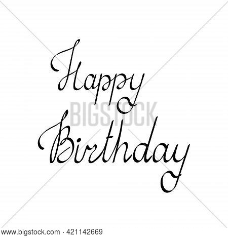 Happy Birthday Phrase Hand Written Lettering In Simple Style Black Ink Editable Vector Illustration