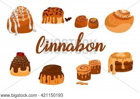 Set Of Delicious Cinnabon With Inscription. Cinnamon Rolls With Sugar, Topping, Syrup, Nuts. Set Of