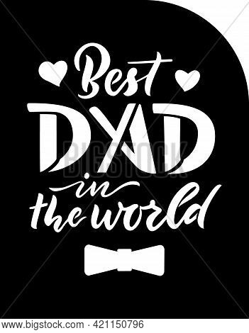 Fathers Day Gift Ideas Papercut Card With Quote Best Dad In The World, Bow Tie, Herarts. Ready File