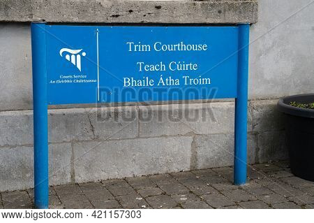 Trim, County Meath, Ireland, May 16th 2021. Sign At The Entrance To Trim Courthouse Where District A
