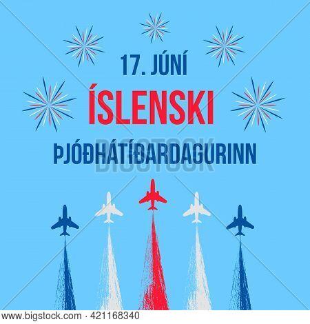 Iceland National Day Hand Lettering In Icelandic Language. Holiday Celebrated On June 17. Vector Tem