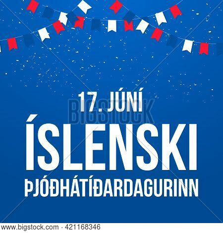 Iceland National Day Lettering In Icelandic Language. Holiday Celebrated On June 17. Vector Template