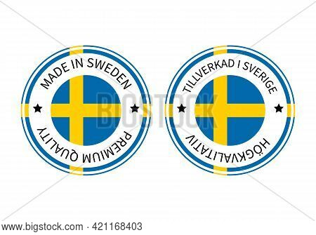 Made In Sweden Round Labels In English And In Swedish Languages. Quality Mark Vector Icon. Perfect F