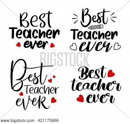Best Teacher Ever Inspire Quote Bundle Set. Teacher Typography Lettering For Greeting Card, Banner A
