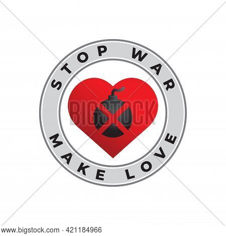 Stop War Make Love Vector Illustration Isolated On White Color Background With Black Boom Ball And R