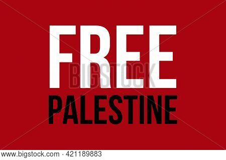Free Palestine Slogan Vector Poster, T-shirt Background Design. Flat Text On A Red Background. Free